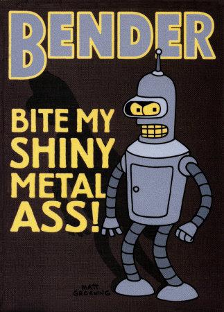 Bite my shiny metal ass.jpg